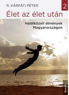 R.Kárpáti Péter - ÉLET AZ ÉLET UTÁN 2.