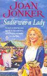 JONKER, JOAN - Sadie Was a Lady [antikvár]