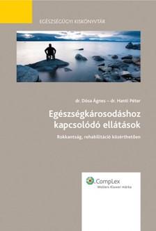 dr. Dósa Ágnes PhD Dr. Hanti Péter - - Egészségkárosodáshoz kapcsolódó ellátások [eKönyv: epub, mobi]