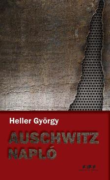 Heller György - Auschwitz napló