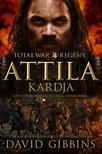DAVID GIBBINS - Total War: Attila kardja - Isten ostora közeleg és a világ lángba borul<!--span style='font-size:10px;'>(G)</span-->