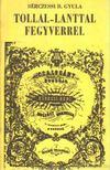BÉRCZESSI B. GYULA - Tollal-lanttal fegyverrel [antikvár]