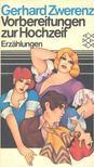 ZWERENZ, GERHARD - Vorbereitungen zur Hochzeit - Erzählungen [antikvár]