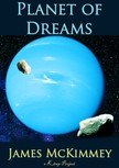 James Mckimmey, Paul Orban, Murat Ukray - Planet of Dreams [eKönyv: epub,  mobi]