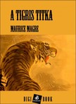 Magre Maurie - A tigris titka [eKönyv: epub,  mobi]