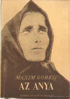 Gorkij, Makszim - Az anya [antikvár]
