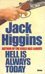 Jack Higgins - Hell Is Always Today [antikvár]