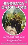 Barbara Cartland - Hochzeit Mit dem Ungeliebten [eKönyv: epub,  mobi]