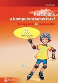 Dózsa Monika - Készüljünk a kompetenciamérésre!, Szövegértés és matematika, 4. évfolyam