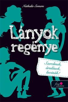 Nathalie Somers - Lányok regénye 2. Szerelmek, árulások, lavinák - PUHA BORÍTÓS