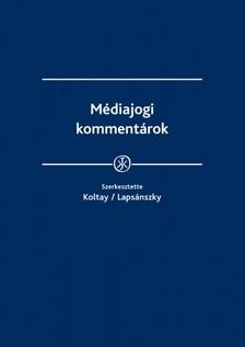 dr.Lapsánszky András (szerk.) dr.Koltay András, - Médiajogi kommentárok [eKönyv: epub, mobi]