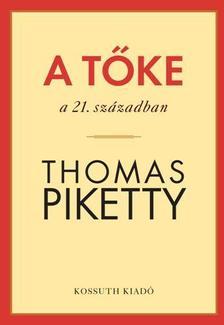 PIKETTY, THOMAS - A TŐKE A 21. SZÁZADBAN