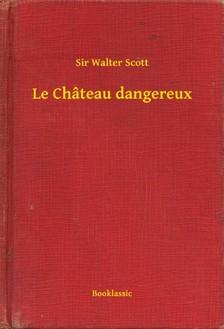 Sir Walter Scott - Le Château dangereux [eKönyv: epub, mobi]
