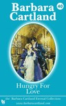 Barbara Cartland - Hungry for Love [eKönyv: epub,  mobi]