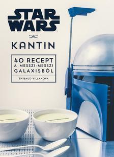 .- - Star Wars - Kantin - 40 recept a messzi-messzi galaxisból