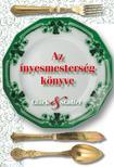 Glück Frigyes - Stadler Károly - Az ínyesmesterség könyve