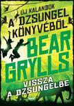 Bear Grylls - Vissza a dzsungelbe<!--span style='font-size:10px;'>(G)</span-->
