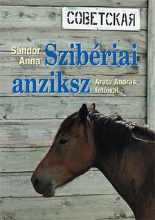 SÁNDOR ANNA - ARATÓ ANDRÁS - SZIBÉRIAI ANZIKSZ