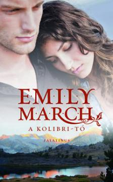 Emily March - A Kolibri-tó