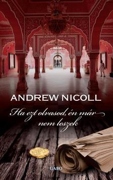 NICOLL, ANDREW - Ha ezt olvasod, én már nem leszek