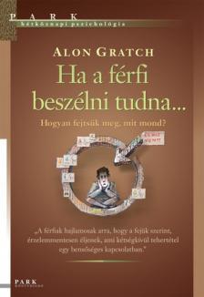 Alon Gratch - Ha a férfi beszélni tudna
