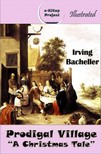 Bacheller Irving - Prodigal Village [eKönyv: epub,  mobi]