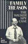 KNEECE, JACK - Family Treason - The Walker Spy Case [antikvár]