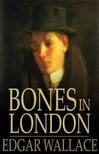 Edgar Wallace - Bones in London [eKönyv: epub,  mobi]