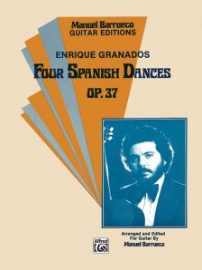 GRANADOS - FOUR SPANISH DANCES OP.37. ARR. AND ED. FOR GUITAR BY MANUEL BARRUECO