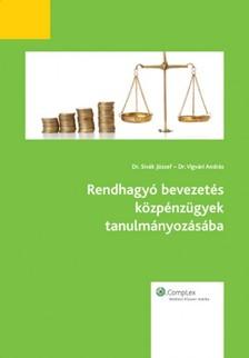 Dr. Sivák József Dr. Vigvári András - - Rendhagyó bevezetés közpénzügyek tanulmányozásába [eKönyv: epub, mobi]