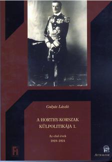 Gulyás László - A HORTHY-KORSZAK KÜLPOLITIKÁJA 1. ***