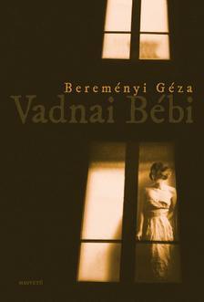 BEREMÉNYI GÉZA - Vadnai Bébi