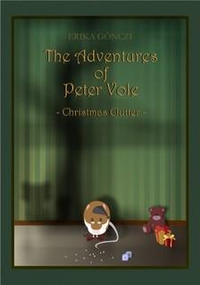 GÖNCZI ERIKA - The Adventures of Peter Vole- Christmas Clutter [eKönyv: pdf, epub, mobi]