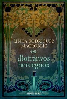 Linda Rodriguez McRobbie - Botrányos hercegnők ###