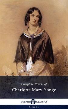 Yonge Charlotte Mary - Delphi Complete Novels of Charlotte Mary Yonge (Illustrated) [eKönyv: epub, mobi]