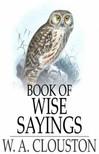 Clouston W. A. - Book of Wise Sayings [eKönyv: epub,  mobi]
