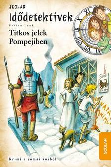 Fabian Lenk - Titkos jelek Pompejiben