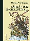 Mircea Cărtărescu - A sárkányok enciklopédiája