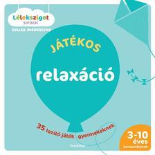 DIEDERICHS, GILLES - Játékos relaxáció - 35 lazító játék gyermekeknek