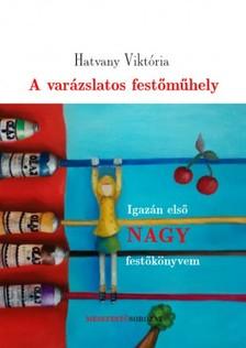 Viktória Hatvany - A varázslatos festőműhely [eKönyv: epub, mobi]