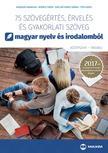 Kovács Tibor, Széllné Király Mária - 75 szövegértés,  érvelés és gyakorlati szöveg (középszint - írásbeli) - A 2017-től érvényes érettségi követelményrendszer alapján