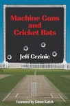 Grzinic Jeff - Machine Guns and Cricket Bats [eKönyv: epub,  mobi]