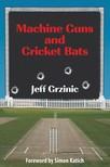 Grzinic Jeff - Machine Guns and Cricket Bats [eKönyv: epub,  mobi]