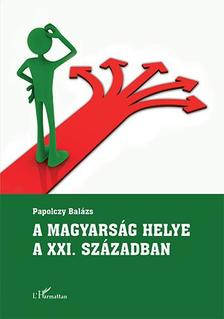 Papolczy Balázs - A magyarság helye a XXI. században