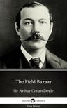 Delphi Classics Sir Arthur Conan Doyle, - The Field Bazaar by Sir Arthur Conan Doyle (Illustrated) [eKönyv: epub,  mobi]