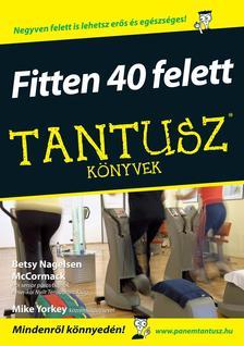 NAGELSEN MCCORMACK, NANCY - Fitten 40 felett - Tantusz Könyvek