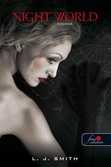 Smith, Lisa J. - Night World 3 Bájolók  - KEMÉNY BORÍTÓS