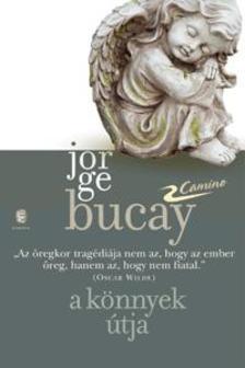 Bucay, Jorge - A könnyek útja