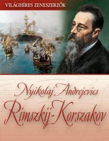 Nyikolaj Andrejevics Rimszkij-Korszakov [eKönyv: epub, mobi]