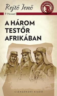Rejtő Jenő (P.Howard) - A három testőr Afrikában